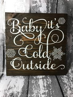 Baby It's Cold Outside - Christmas Sign - Holiday Sign - Rustic Christmas - Christmas Decoration - Christmas Decor - Holiday Decoration by BoardsAndBurlapDecor on Etsy Holiday Signs, Christmas Signs, Rustic Christmas, Christmas Holidays, Christmas Crafts, Christmas Decals, Family Christmas, Christmas Photos, Christmas 2019