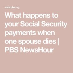 What happens to your Social Security payments when one spouse dies Retirement Strategies, Retirement Planning, Retirement Cards, When Someone Dies, Last Will And Testament, Funeral Planning, Social Security Benefits, Wireless Home Security Systems, Financial Tips