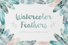 Watercolor Feathers: Patterns+Frames