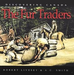 Discovering Canada: The Fur Traders Canadian History, Canadian Art, Inuit Clothing, Beaver Pelt, Discover Canada, Indian Beadwork, Album Jeunesse, Fur Trade, Posters