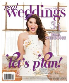 Sacramento Wedding Inspiration: Real Weddings Has TWO New Cover Model Winners for our Summer/Fall 2017 Issue!