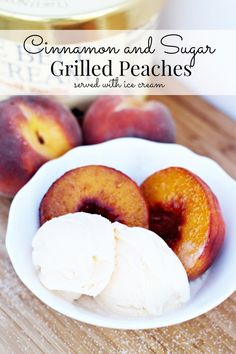 Cinnamon Sugar Grilled Peaches with Ice Cream - This is sooo yummy!