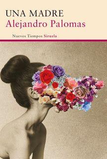 Los libros de Dánae: Una madre.- Alejandro Palomas