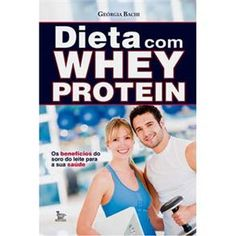 Dieta Com Whey Protein - Pesquisa Google
