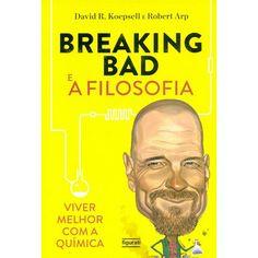 Livro - Breaking Bad e a Filosofia: Viver Melhor com a Química