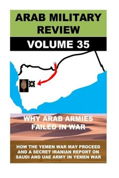 Arab Military Review (Military Effectiveness of Arab States) (Volume 35) by Agha Humayun Amin http://www.amazon.com/dp/1514687038/ref=cm_sw_r_pi_dp_h-K8vb0G8DDH6