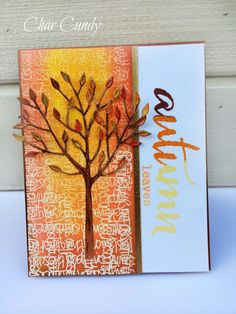Autumn-inspired mixed media card by Char: Die cut some white metal from Add A Little Dazzle to make the tree. Colored the tree with various alcohol ink colors, embossed background, colored with distress inks, and embossed sentiment.