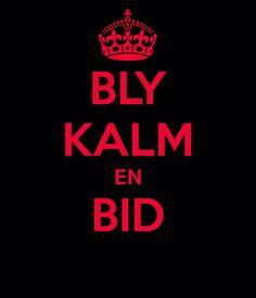 Bly kalm