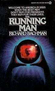 """The Running Man"" is a science fiction novel by Stephen King, first published under the pseudonym Richard Bachman in 1982 as a paperback original. It was collected in 1985 in the omnibus The Bachman Books. The novel is set in a dystopian United States during the year 2025, in which the nation's economy is in ruins and world violence is rising."