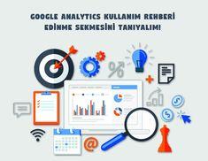 Google Analytics Kullanım Rehberi – Edinmeye Genel Bakış