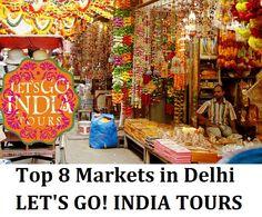 Read blog on TOP 8 MARKETS IN DELHI  http://letsgoindiatours.blogspot.in/2016/07/top-8-markets-in-delhi.html