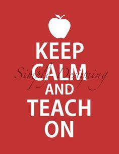 Keep Calm and Teach On: FREE Printable