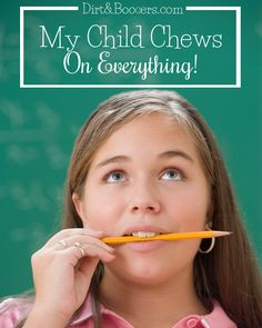 Does your family struggle with a child who chews everything? This post has a great idea on WHY children chew on everything and a few tips that might help in your life.
