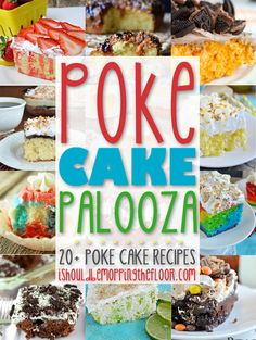 Over 20 Poke Cake Recipes via i should be mopping the floor