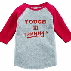 Tough Like Mommy Kids Baseball Tee