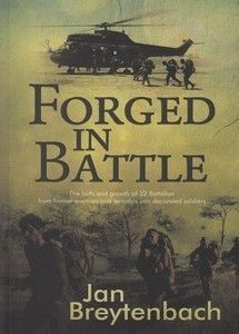 Forged in Battle: The Birth and Growth of 32 Battalion - Col Jan Breytenbach South African Air Force, Military Special Forces, Brothers In Arms, Defence Force, Korean War, African History, Vietnam War, Military History, Books To Read