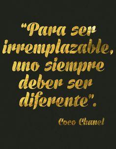 Para ser irremplazable uno siempre debe ser diferente!