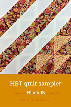 Block 13: Free 16 HST quilt sampler tutorial
