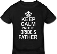 Keep Calm I'm the Bride's Father Tee Shirt by RegalRhinestones Wedding Gifts For Parents, Gifts For Wedding Party, Gifts For Father, Party Gifts, Wedding Cakes, Top Wedding Trends, Wedding Ideas, Wedding Stuff, Wedding Planning
