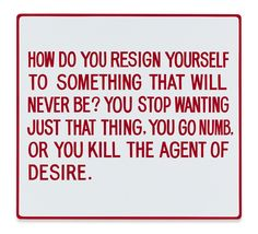 Jenny Holzer, How do you resign yourself to something... Text: Living (1980-1982), 1981, Sprüth Magers