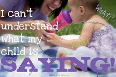 """Can't Understand What My Child Is Saying!  Things a parent can do to encourage clearer articulation that will not impact the integrity of that ever-so-important communication exchange by """"Little Stories"""". Pinned by SOS Inc. Resources.  Follow all our boards at http://pinterest.com/sostherapy  for therapy resources."""