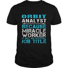 (Tshirt Great) ORBIT ANALYST FREAKIN [Teeshirt 2016] Hoodies, Funny Tee Shirts