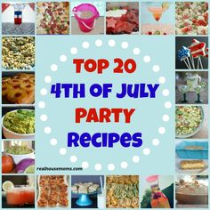 Top  20 4th of July Party Recipes with yummy, refreshing, and festive appetizers, sides, drinks, and desserts