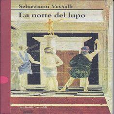 LA NOTTE DEL LUPO - Sebastiano Vassalli (Recensione Libro) :http://www.alloradillo.it/la-notte-del-lupo-sebastiano-vassalli-recensione-libro/
