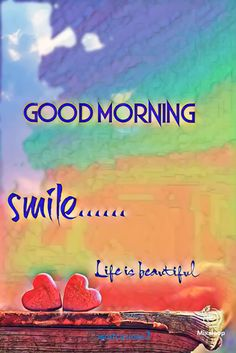 Life is beautiful. Good Morning Gif Funny, Good Morning Friends Quotes, Funny Good Night Quotes, Positive Good Morning Quotes, Romantic Good Morning Quotes, Good Morning Beautiful Quotes, Good Morning My Love, Good Day Quotes, Good Morning Inspirational Quotes