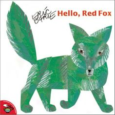 Complimentary Colors  Hello, Red Fox by Eric Carle