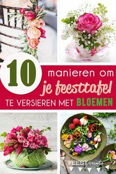 10 X tafeldecoratie met bloemen: telkens op een andere manier!