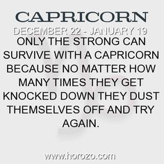 Fact about Capricorn: Only the strong can survive with a Capricorn because no... #capricorn, #capricornfact, #zodiac. Capricorn, Join To Our Site https://www.horozo.com You will find there Tarot Reading, Personality Test, Horoscope, Zodiac Facts And More. You can also chat with other members and play questions game. Try Now!
