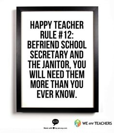 So true! Happy Teacher Rule Befriend the school secretary Teacher Humour, Teaching Humor, Teaching Quotes, Teacher Memes, Teacher Hacks, Teacher Signs, Teaching Tips, Classroom Humor, We Are Teachers