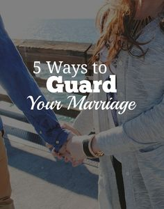 5 Ways to Guard Your Marriage | This world can make it really hard to have a strong marriage, but you're not alone! Take heart, lovely! Click through to read 5 ways that you can have a strong marriage!