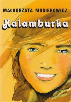 Kalamburka - Małgorzata Musierowicz Culture, Books, Movie Posters, Art, Illustrations, Literatura, Poland, Art Background, Libros
