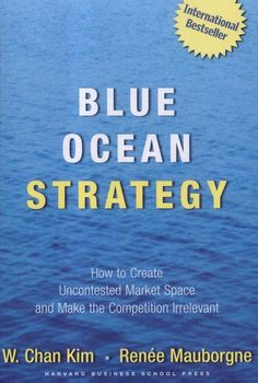 """Blue Ocean Strategy: How To Create Uncontested Market Space And Make The Competition Irrelevant by W. Chan Kim and Renée Mauborgne - """"Companies struggling to stay afloat in the market's.red oceans would do well to look into Blue Ocean Strategy. Blue Ocean Strategy, Books To Read, My Books, Disruptive Innovation, Innovation Books, Strategic Innovation, This Is A Book, Great Books, Amazing Books"""