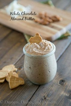 White Chocolate Almond Butter | Dinners, Dishes, and Desserts - Part 1