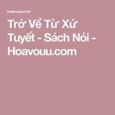 Trở Về Từ Xứ Tuyết - Sách Nói - Hoavouu.com