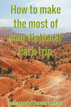 How to make the most of a trip to a National Park (2)