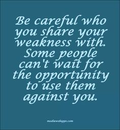 Be careful of sharing anything with people you don't trust Shady people out there SO VERY TRUE! Great Quotes, Quotes To Live By, Me Quotes, Motivational Quotes, Funny Quotes, Inspirational Quotes, The Words, Shady People Quotes, Think