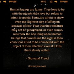 #Freud really got some things right, didn't he? :) Feel free to re-pin. <3   www.facebook.com/LoveSexIntelligence  #love #quote