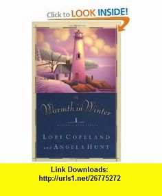 A Warmth in Winter (Heavenly Daze Series #3) (9780849943065) Lori Copeland, Angela Hunt , ISBN-10: 084994306X  , ISBN-13: 978-0849943065 ,  , tutorials , pdf , ebook , torrent , downloads , rapidshare , filesonic , hotfile , megaupload , fileserve