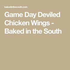 Game Day Deviled Chicken Wings - Baked in the South