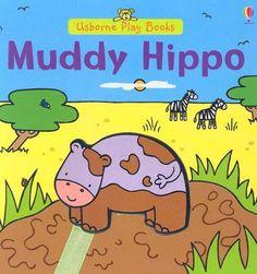 Muddy Hippo (Play Books) by Matt Durber http://www.amazon.com/dp/0794516882/ref=cm_sw_r_pi_dp_5yubwb1WCR1Z8