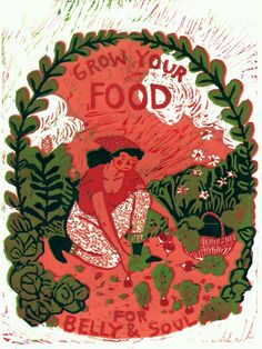 "phoebe-bird: "" Grow Your Food for Belly & Soul Reductive method four color linoleum cut, Phoebe Wahl 2012 "" Land Art, Illustrations, Illustration Art, Grow Your Own Food, Artsy Fartsy, Les Oeuvres, Art Inspo, Printmaking, Arts And Crafts"