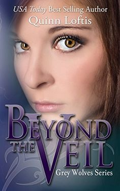 Beyond the Veil, Book 5 The Grey Wolves Series by Quinn Loftis, http://www.amazon.co.uk/dp/B009GD8086/ref=cm_sw_r_pi_dp_7vqYub0HSK97H