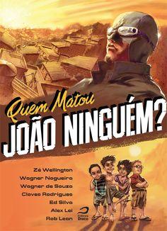 Quem matou João Ninguém?, Zé Wellington e Wagner Nogueira