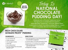 It Works! Global ProFit pudding recipe! Looks delicious!  http://winterwrapsandgreens.myitworks.com/shop/product/316/