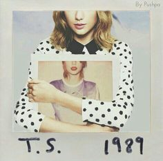 Taylor Swift 1989 cover edit made by Pushpa