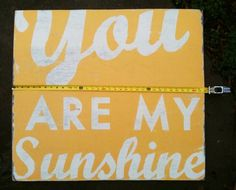 You Are My Sunshine Extra Large. $125.00, via Etsy.